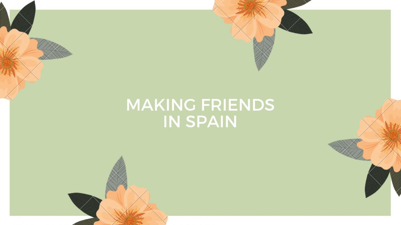 making friends in Spain