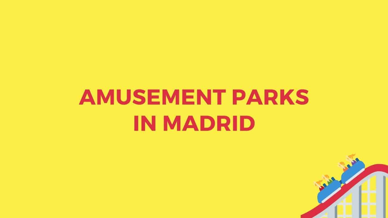 Theme parks in Madrid