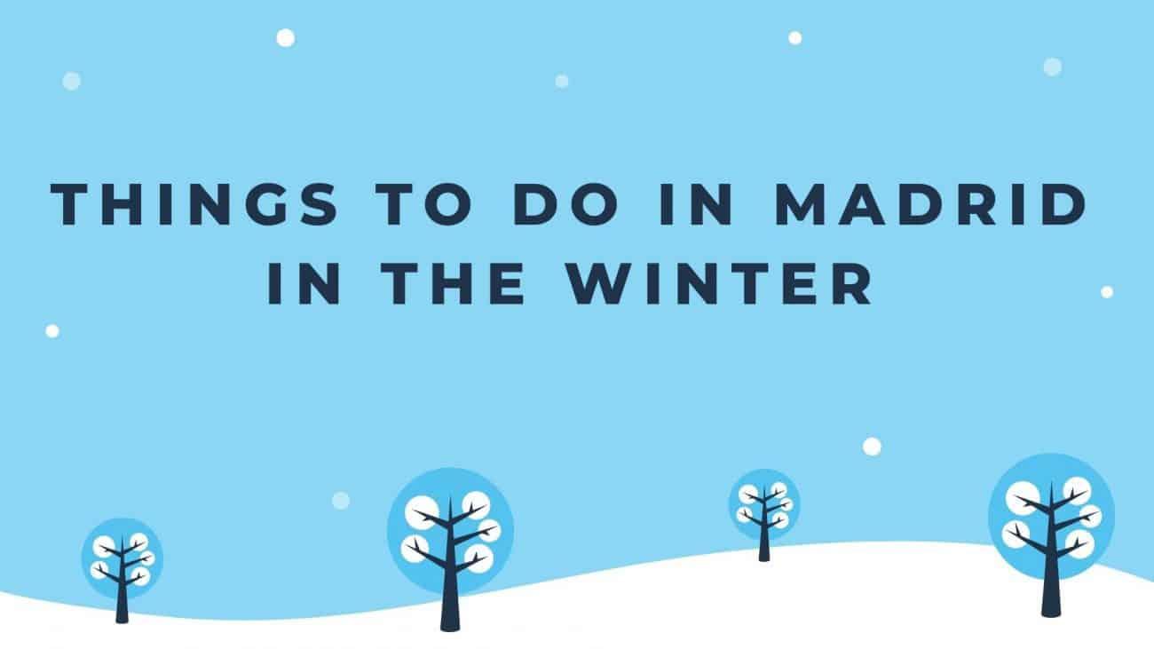Best things Madrid winter